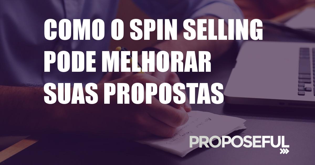 Como Usar SPIN Selling Para Aumentar o Sucesso das Suas Propostas